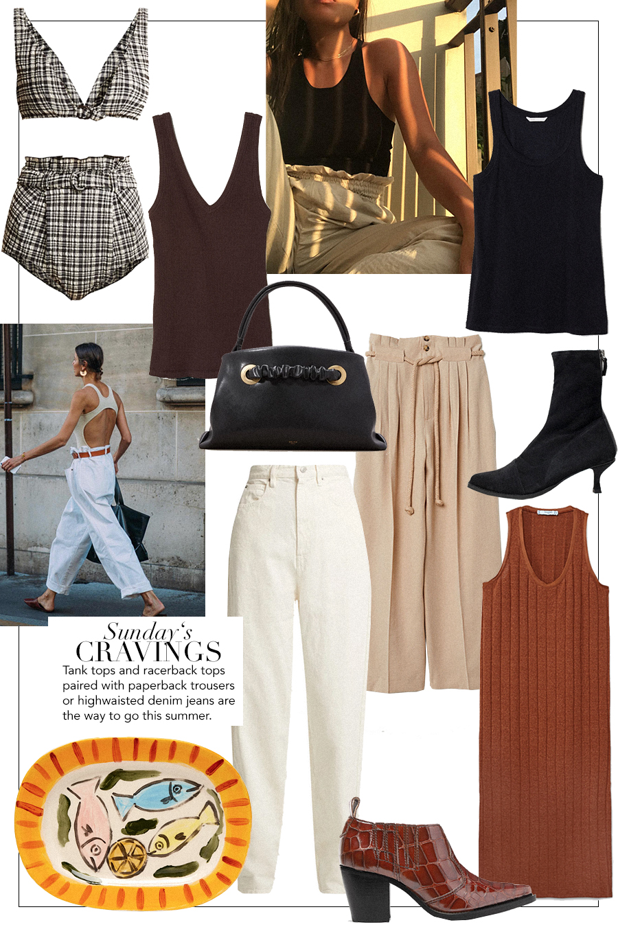 Céline Purse bag, Lisa Marie Fernandez Bikini set, H&M Brown and black tank top, Edited x Maja Wyh suede boots, Isabel Marant Étoile White denim jeans, Luke Edward Hall Serving plater, H&M Paperbag trousers, Mango Ripped dress, Ganni Boots